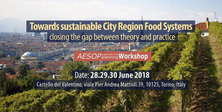 "International Workshop for PhD Students and YPs - Aesop ""Sustainable Food Planning"", Turin, June 28-30th 2018 - deadline March 20th"