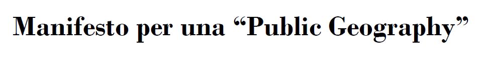"""Manifesto per una """"Public Geography"""": discutiamone!"""