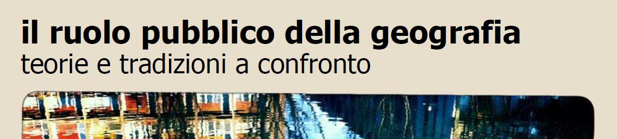 """Roma, 8/11/19: """"il ruolo pubblico della geografia teorie e tradizioni a confronto"""""""