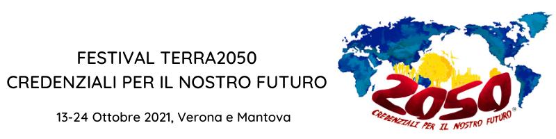 13-24/10/2021: Festival Terra2050 Credenziali per il nostro futuro